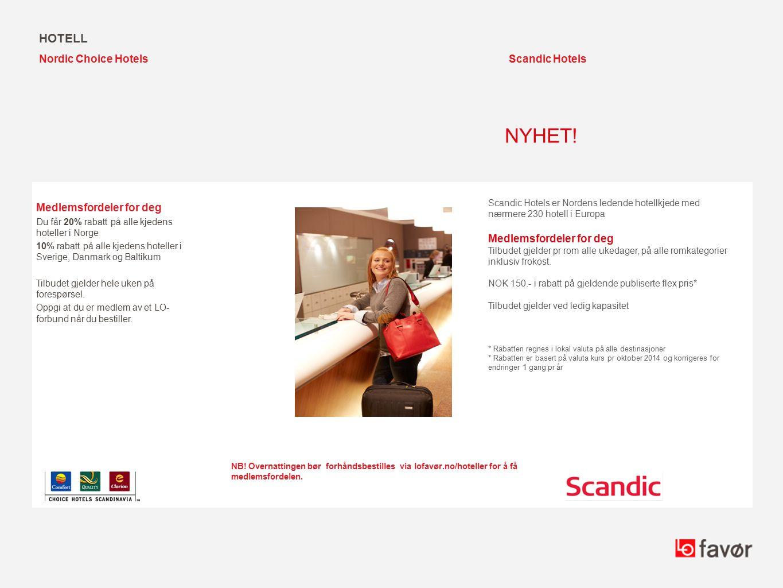 HOTELL Medlemsfordeler for deg Du får 20% rabatt på alle kjedens hoteller i Norge 10% rabatt på alle kjedens hoteller i Sverige, Danmark og Baltikum T