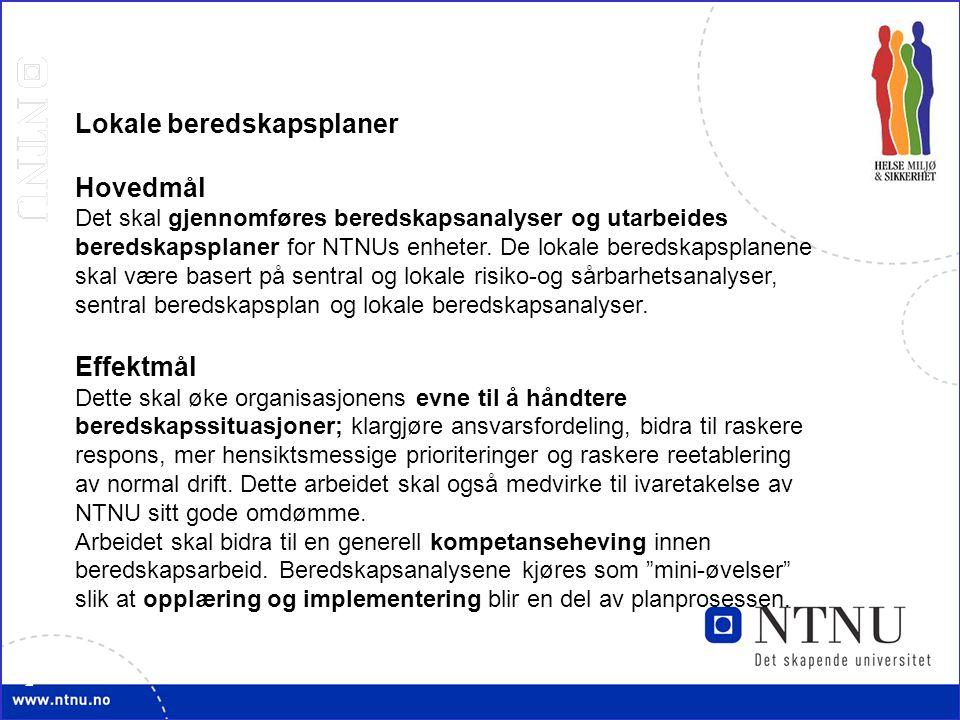 2 Hovedmål Det skal gjennomføres beredskapsanalyser og utarbeides beredskapsplaner for NTNUs enheter.