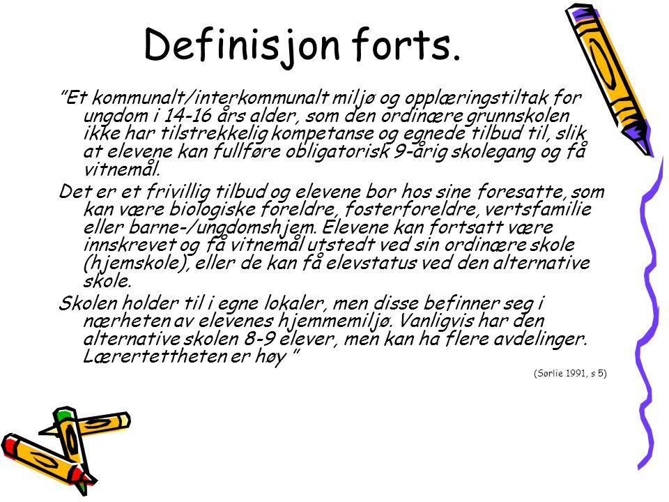 """Definisjon forts. """"Et kommunalt/interkommunalt miljø og opplæringstiltak for ungdom i 14-16 års alder, som den ordinære grunnskolen ikke har tilstrekk"""