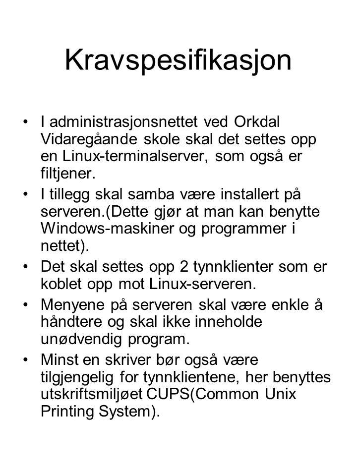 Kravspesifikasjon I administrasjonsnettet ved Orkdal Vidaregåande skole skal det settes opp en Linux-terminalserver, som også er filtjener.