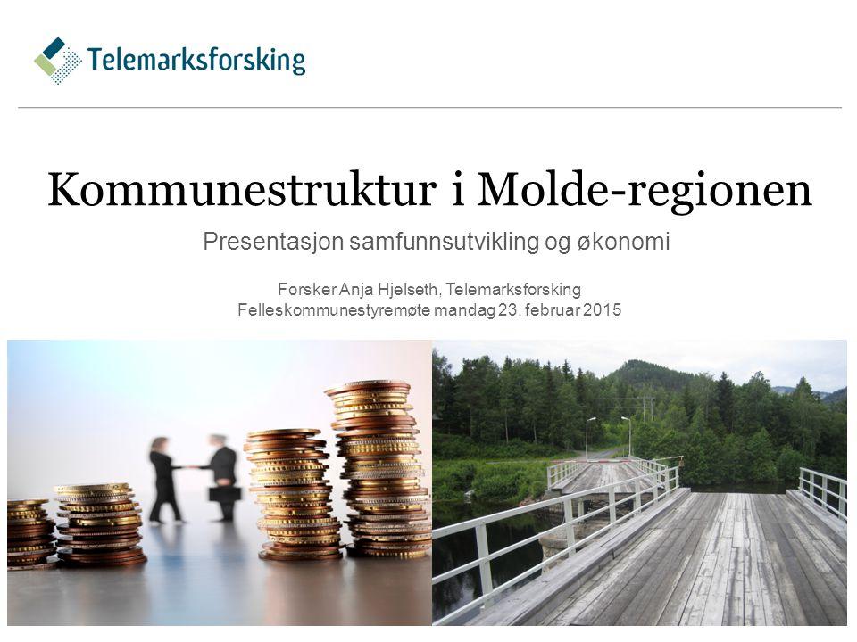 Kommunestruktur i Molde-regionen Presentasjon samfunnsutvikling og økonomi 1 Forsker Anja Hjelseth, Telemarksforsking Felleskommunestyremøte mandag 23.