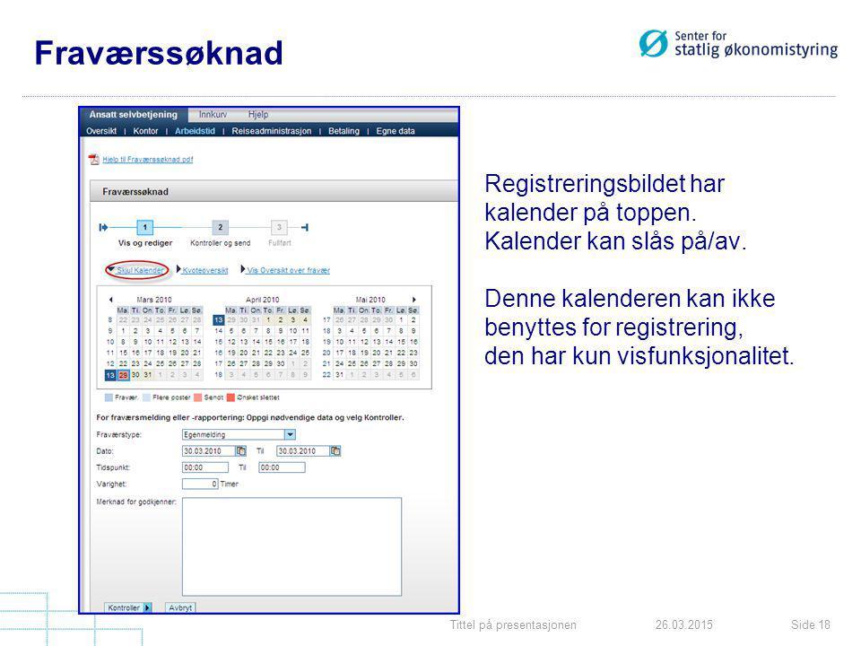 Tittel på presentasjonenSide 1826.03.2015 Fraværssøknad Registreringsbildet har kalender på toppen.