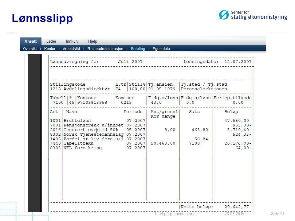 Tittel på presentasjonenSide 2726.03.2015 Lønnsslipp