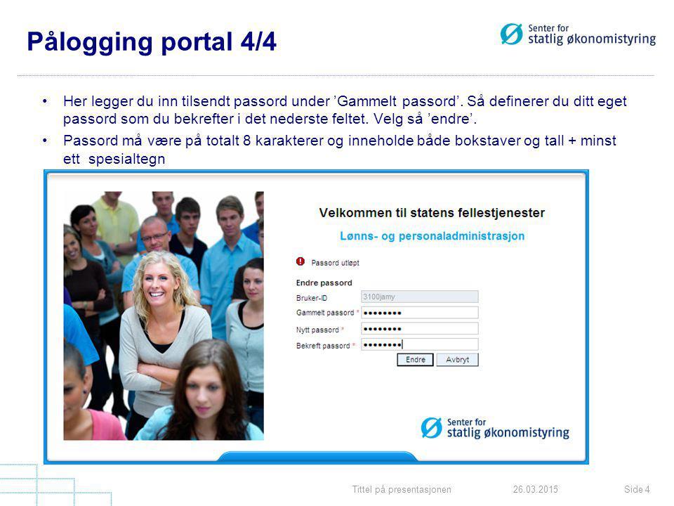 Pålogging portal 4/4 Her legger du inn tilsendt passord under 'Gammelt passord'.