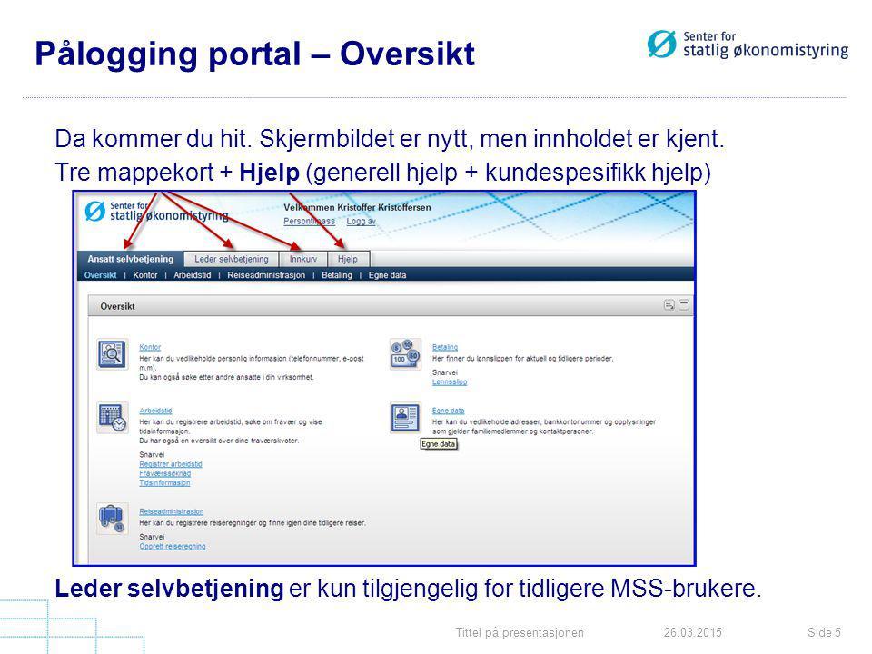 Tittel på presentasjonenSide 526.03.2015 Pålogging portal – Oversikt Da kommer du hit.