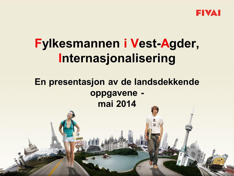 Fylkesmannen i Vest-Agder, Internasjonalisering En presentasjon av de landsdekkende oppgavene - mai 2014