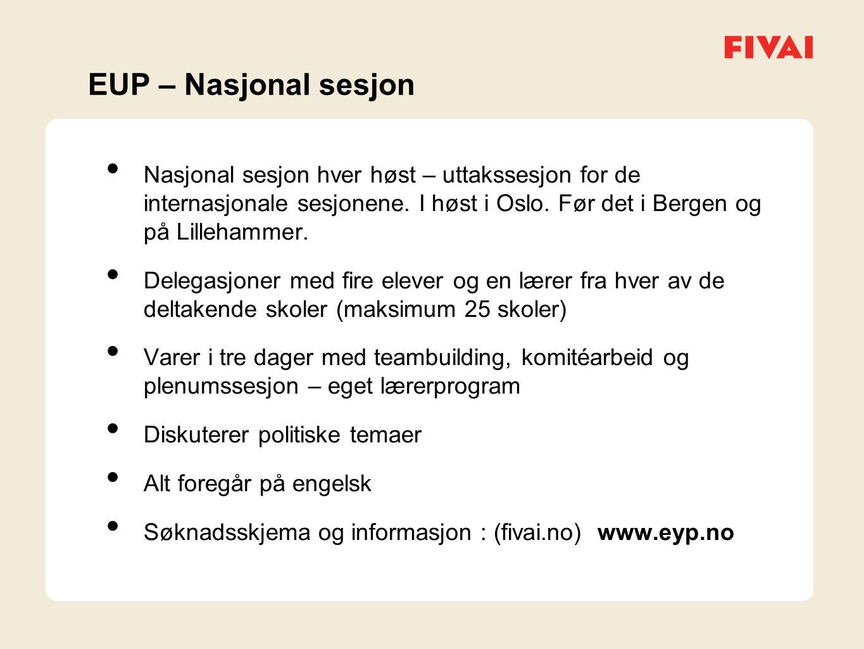EUP – Nasjonal sesjon Nasjonal sesjon hver høst – uttakssesjon for de internasjonale sesjonene.
