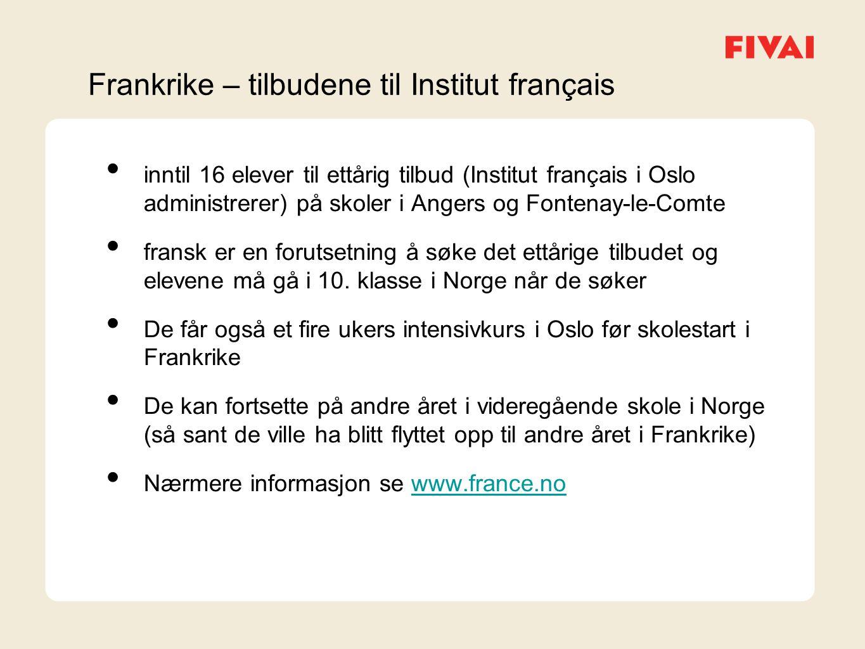 Frankrike – tilbudene til Institut français inntil 16 elever til ettårig tilbud (Institut français i Oslo administrerer) på skoler i Angers og Fontenay-le-Comte fransk er en forutsetning å søke det ettårige tilbudet og elevene må gå i 10.
