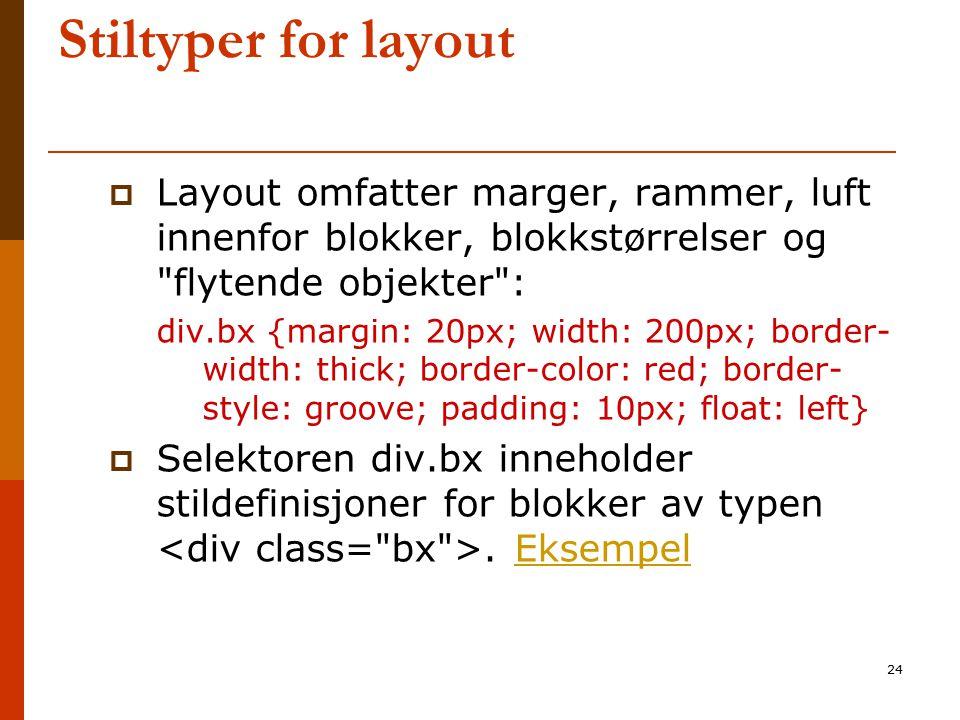 24 Stiltyper for layout  Layout omfatter marger, rammer, luft innenfor blokker, blokkstørrelser og