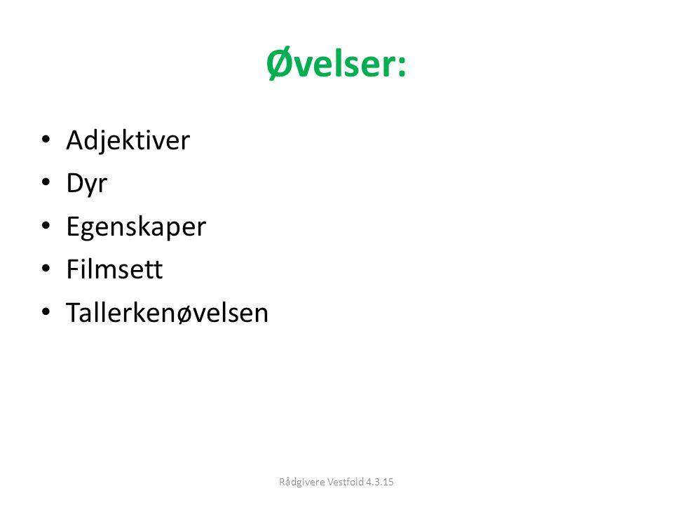 Øvelser: Adjektiver Dyr Egenskaper Filmsett Tallerkenøvelsen Rådgivere Vestfold 4.3.15