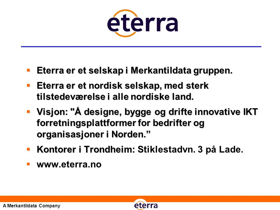 A Merkantildata Company  Eterra er et selskap i Merkantildata gruppen.