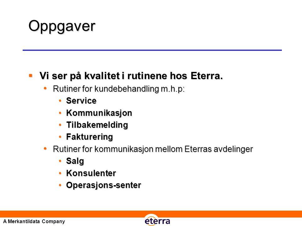 A Merkantildata Company Oppgaver  Vi ser på kvalitet i rutinene hos Eterra.