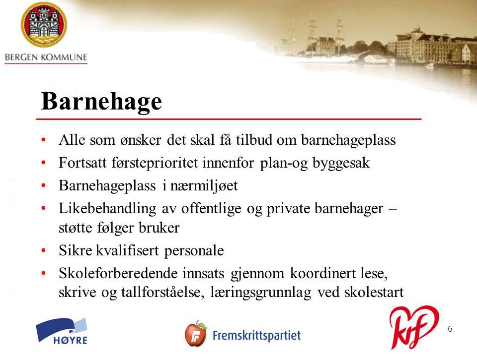 © Bergen kommune7 Barnehage Barnehagene utvikle egen fagprofil, Profilering av barnehager innen kultur, miljø, friluftsliv, fysisk aktivitet Flere menn inn i barnehagen Økt fokus på å få flerkulturelle barn inn i barnehagen