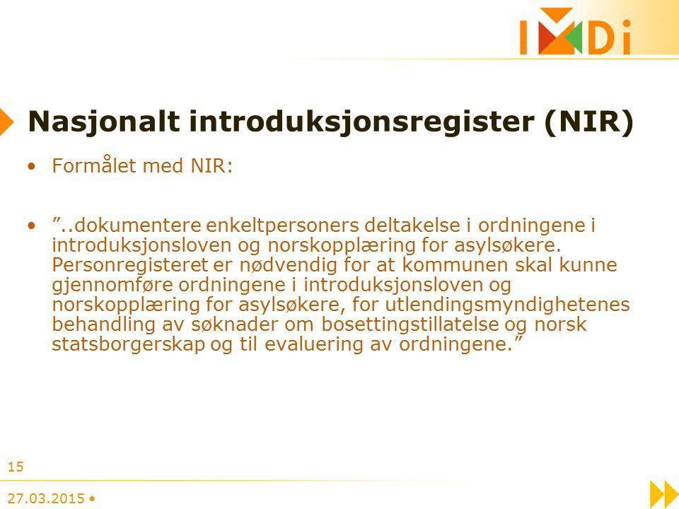Nasjonalt introduksjonsregister (NIR) Formålet med NIR: ..dokumentere enkeltpersoners deltakelse i ordningene i introduksjonsloven og norskopplæring for asylsøkere.