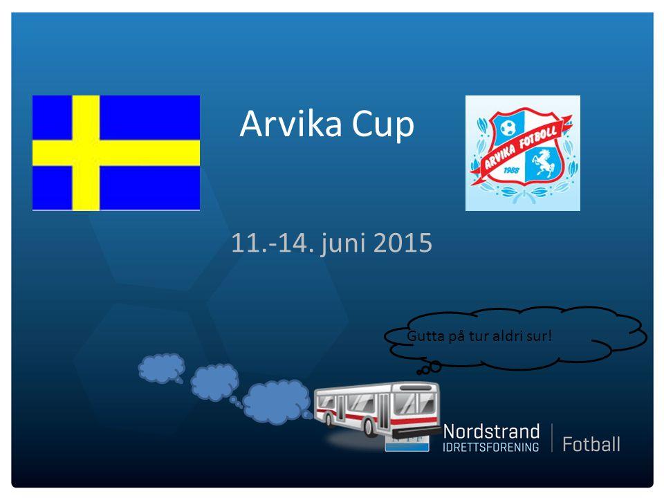 11.-14. juni 2015 Arvika Cup Gutta på tur aldri sur!