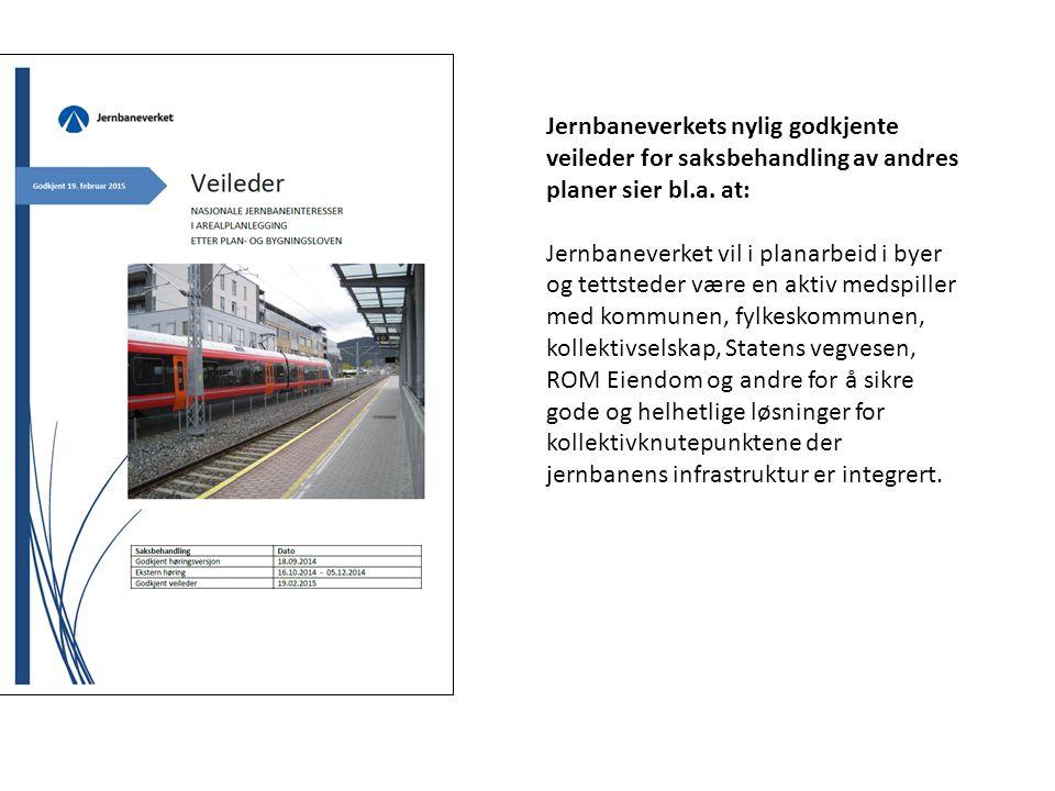 Jernbaneverkets nylig godkjente veileder for saksbehandling av andres planer sier bl.a. at: Jernbaneverket vil i planarbeid i byer og tettsteder være