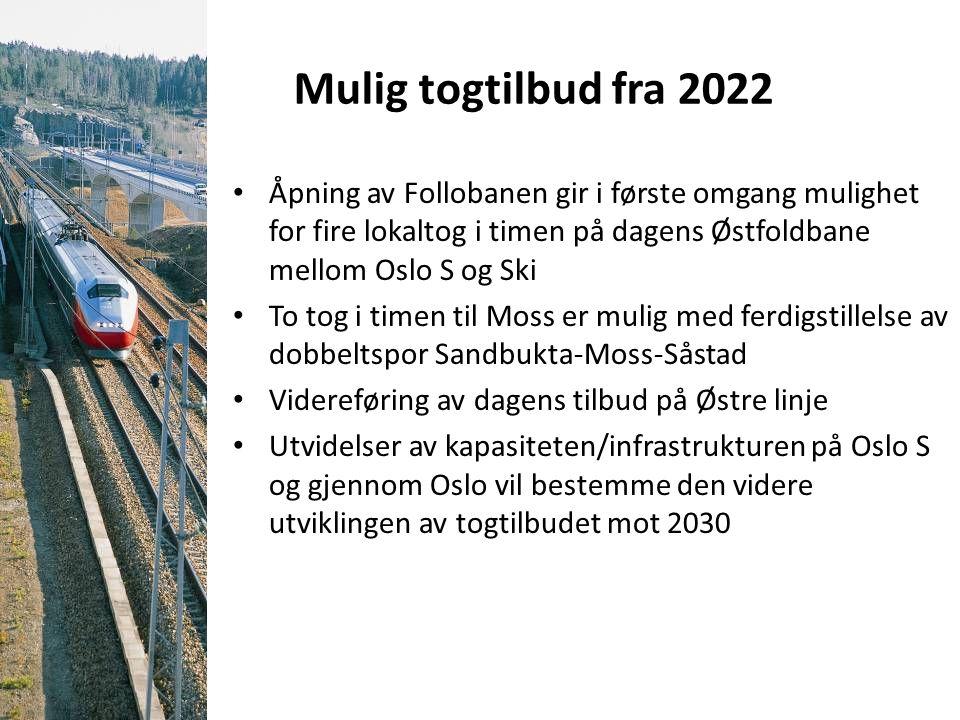 Mulig togtilbud fra 2022 Åpning av Follobanen gir i første omgang mulighet for fire lokaltog i timen på dagens Østfoldbane mellom Oslo S og Ski To tog