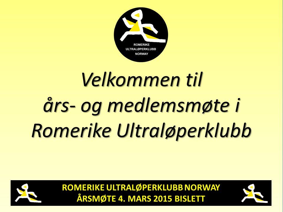 ROMERIKE ULTRALØPERKLUBB NORWAY ÅRSMØTE 4. MARS 2015 BISLETT Velkommen til års- og medlemsmøte i Romerike Ultraløperklubb