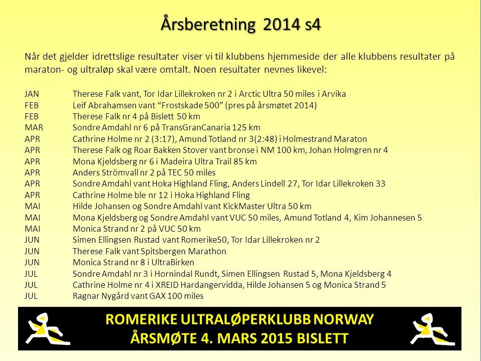 ROMERIKE ULTRALØPERKLUBB NORWAY ÅRSMØTE 4. MARS 2015 BISLETT Årsberetning 2014 s4 Når det gjelder idrettslige resultater viser vi til klubbens hjemmes