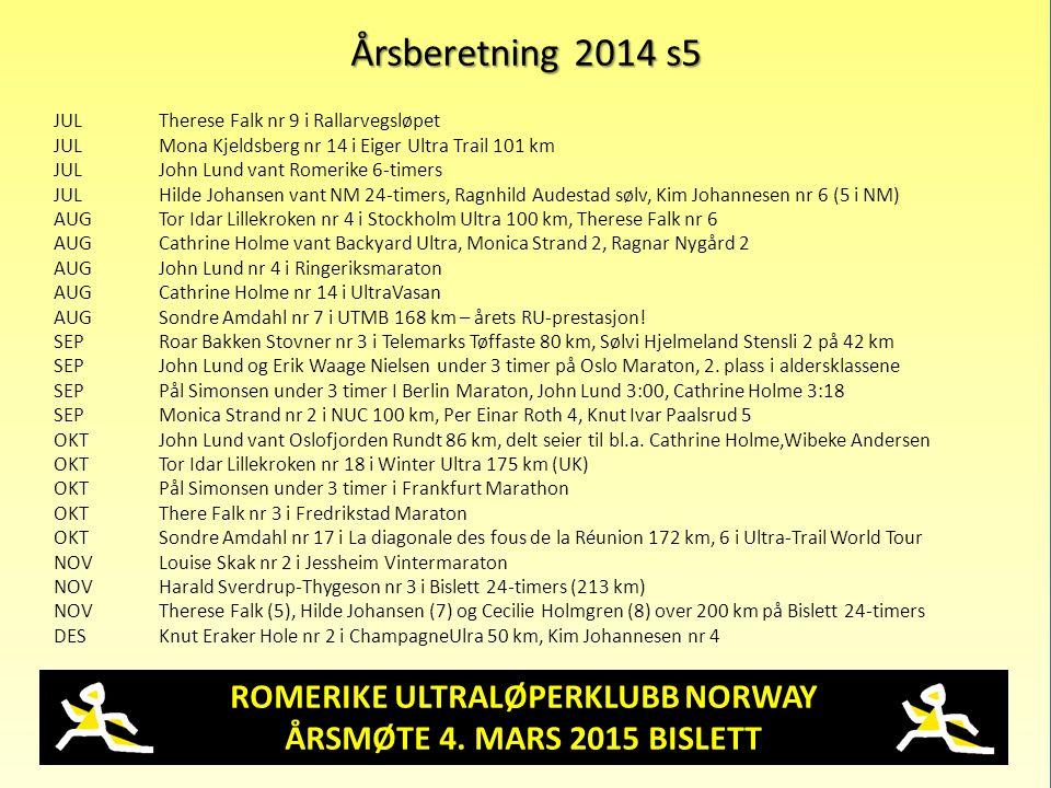 ROMERIKE ULTRALØPERKLUBB NORWAY ÅRSMØTE 4. MARS 2015 BISLETT Årsberetning 2014 s5 JUL Therese Falk nr 9 i Rallarvegsløpet JUL Mona Kjeldsberg nr 14 i