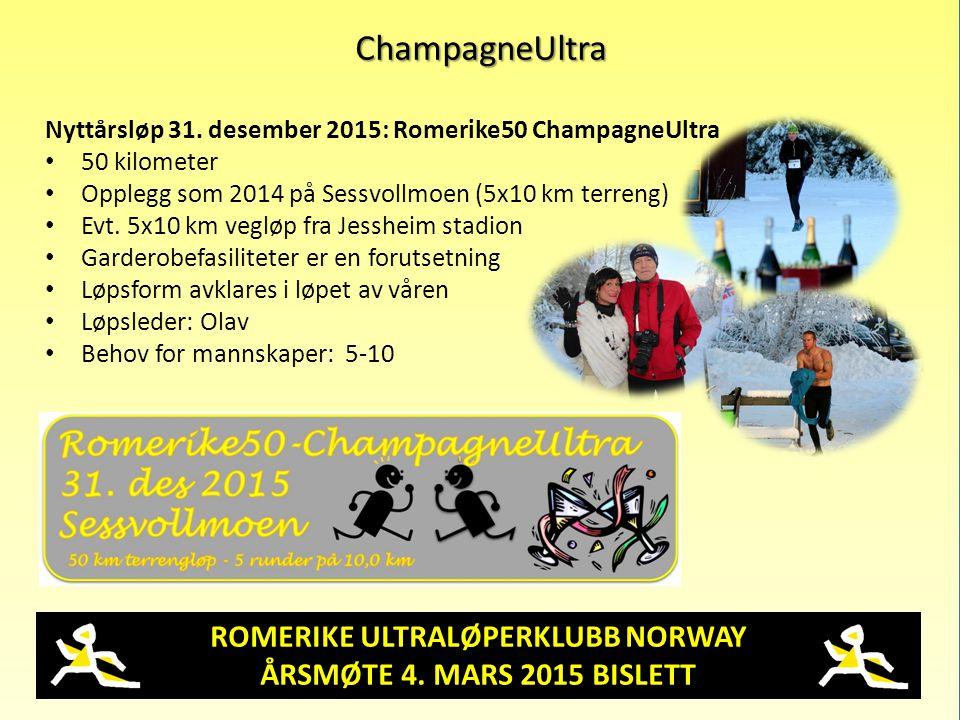 ROMERIKE ULTRALØPERKLUBB NORWAY ÅRSMØTE 4. MARS 2015 BISLETT ChampagneUltra Nyttårsløp 31. desember 2015: Romerike50 ChampagneUltra 50 kilometer Opple