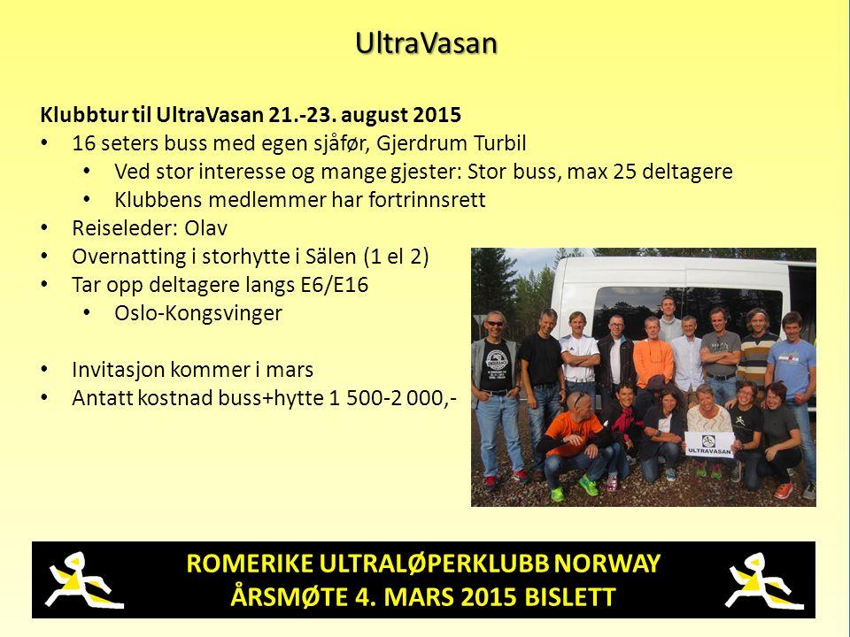 ROMERIKE ULTRALØPERKLUBB NORWAY ÅRSMØTE 4. MARS 2015 BISLETT UltraVasan Klubbtur til UltraVasan 21.-23. august 2015 16 seters buss med egen sjåfør, Gj