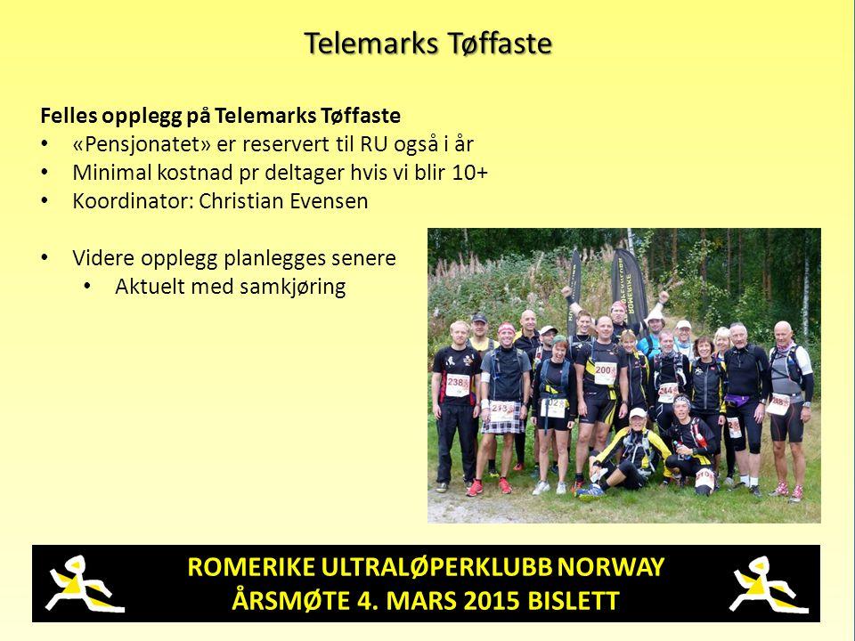 ROMERIKE ULTRALØPERKLUBB NORWAY ÅRSMØTE 4. MARS 2015 BISLETT Telemarks Tøffaste Felles opplegg på Telemarks Tøffaste «Pensjonatet» er reservert til RU