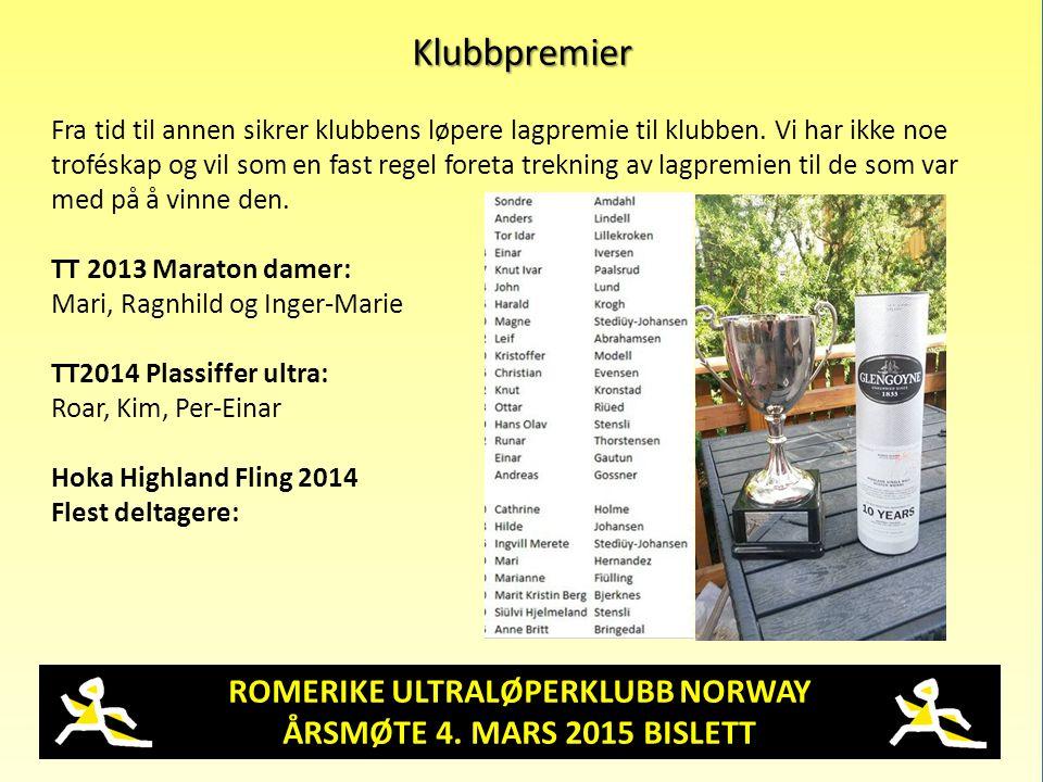 ROMERIKE ULTRALØPERKLUBB NORWAY ÅRSMØTE 4. MARS 2015 BISLETT Klubbpremier Fra tid til annen sikrer klubbens løpere lagpremie til klubben. Vi har ikke