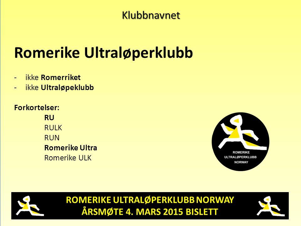 ROMERIKE ULTRALØPERKLUBB NORWAY ÅRSMØTE 4. MARS 2015 BISLETT Klubbnavnet Romerike Ultraløperklubb -ikke Romerriket -ikke Ultraløpeklubb Forkortelser: