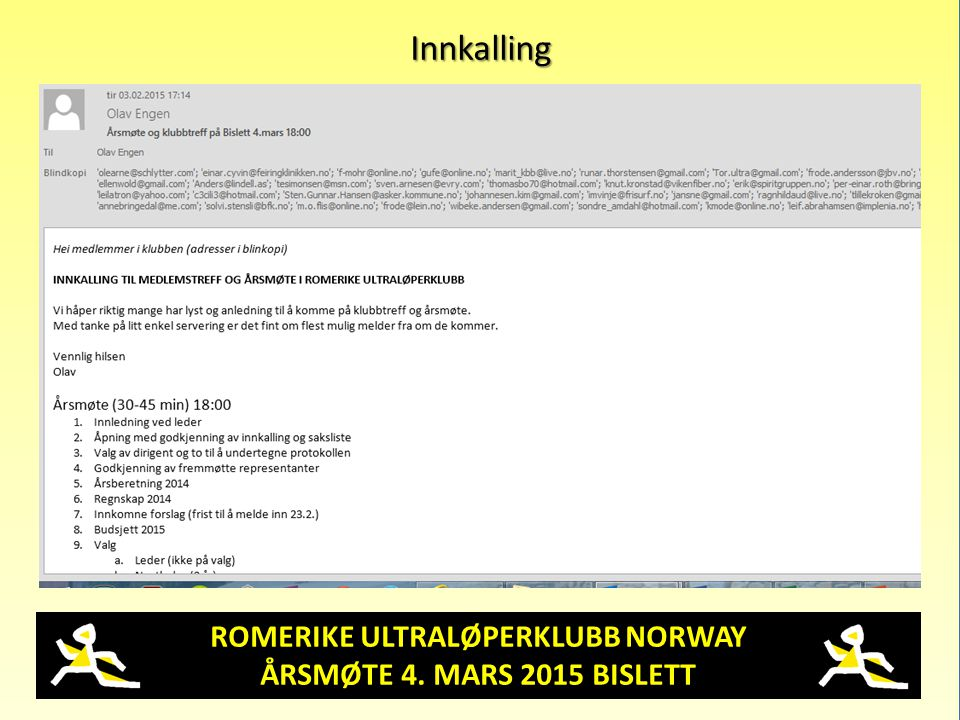 ROMERIKE ULTRALØPERKLUBB NORWAY ÅRSMØTE 4. MARS 2015 BISLETT Innkalling