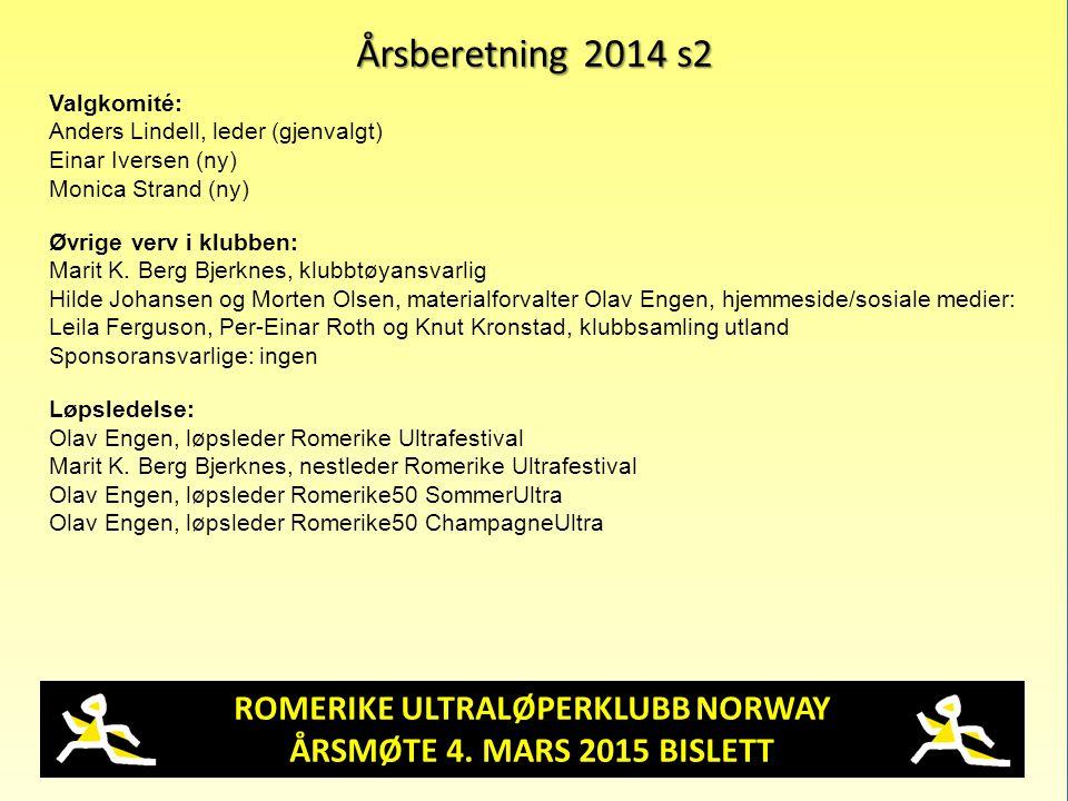 ROMERIKE ULTRALØPERKLUBB NORWAY ÅRSMØTE 4. MARS 2015 BISLETT Årsberetning 2014 s2 Valgkomité: Anders Lindell, leder (gjenvalgt) Einar Iversen (ny) Mon