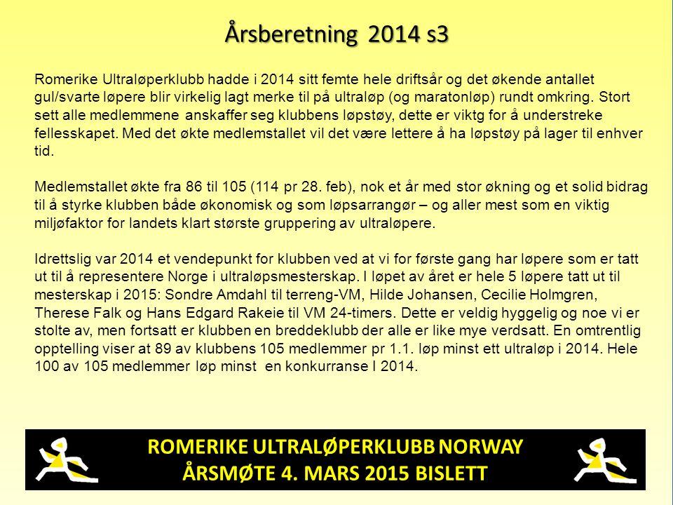 ROMERIKE ULTRALØPERKLUBB NORWAY ÅRSMØTE 4. MARS 2015 BISLETT Årsberetning 2014 s3 Romerike Ultraløperklubb hadde i 2014 sitt femte hele driftsår og de