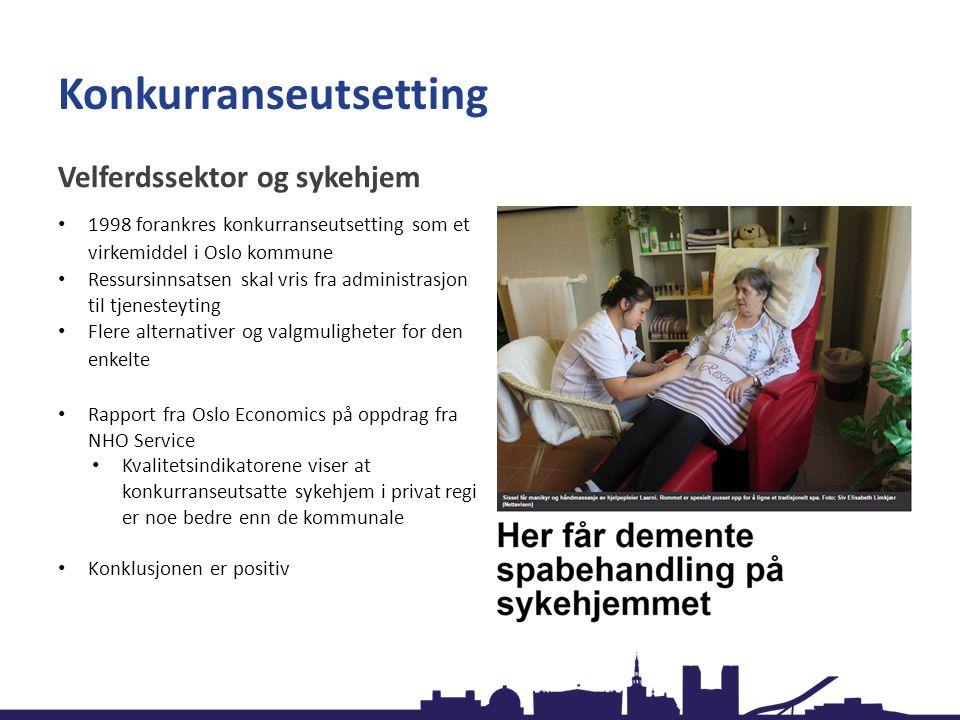 Konkurranseutsetting Velferdssektor og sykehjem 1998 forankres konkurranseutsetting som et virkemiddel i Oslo kommune Ressursinnsatsen skal vris fra a