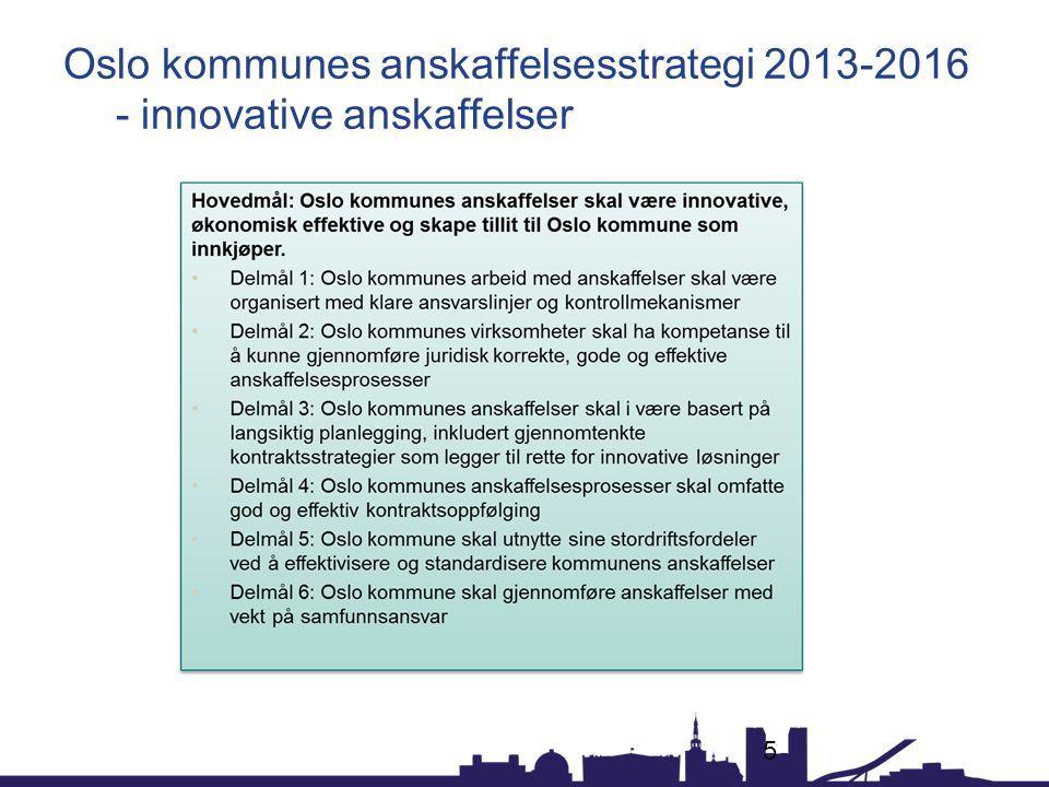 Oslo kommunes anskaffelsesstrategi 2013-2016 - innovative anskaffelser 5