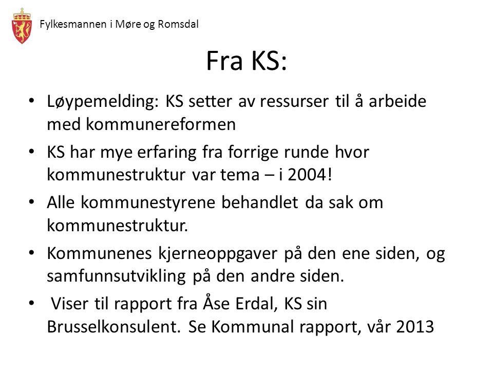 Fylkesmannen i Møre og Romsdal Fra KS: Løypemelding: KS setter av ressurser til å arbeide med kommunereformen KS har mye erfaring fra forrige runde hv
