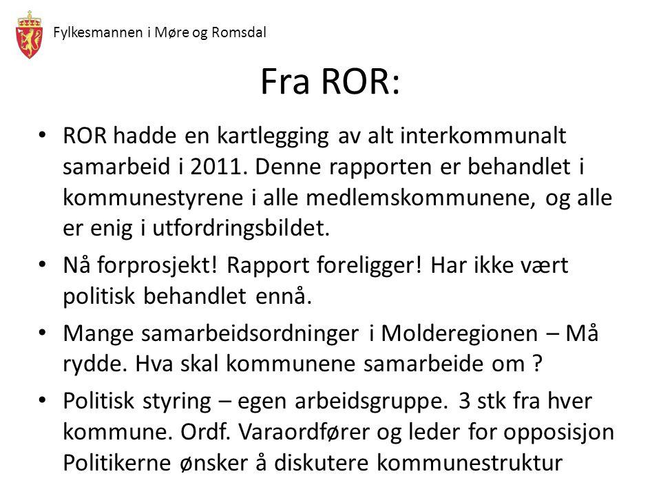 Fylkesmannen i Møre og Romsdal Fra ROR: ROR hadde en kartlegging av alt interkommunalt samarbeid i 2011. Denne rapporten er behandlet i kommunestyrene