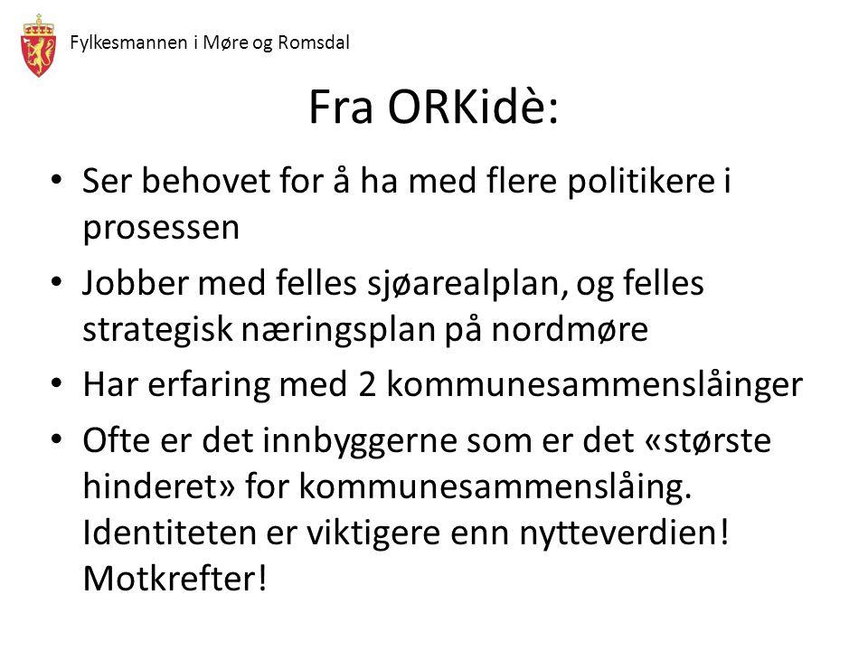 Fylkesmannen i Møre og Romsdal Fra ORKidè: Ser behovet for å ha med flere politikere i prosessen Jobber med felles sjøarealplan, og felles strategisk