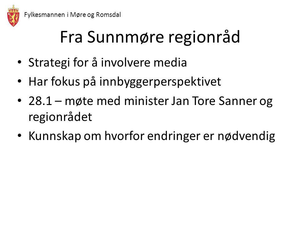 Fylkesmannen i Møre og Romsdal Fra Sunnmøre regionråd Strategi for å involvere media Har fokus på innbyggerperspektivet 28.1 – møte med minister Jan T
