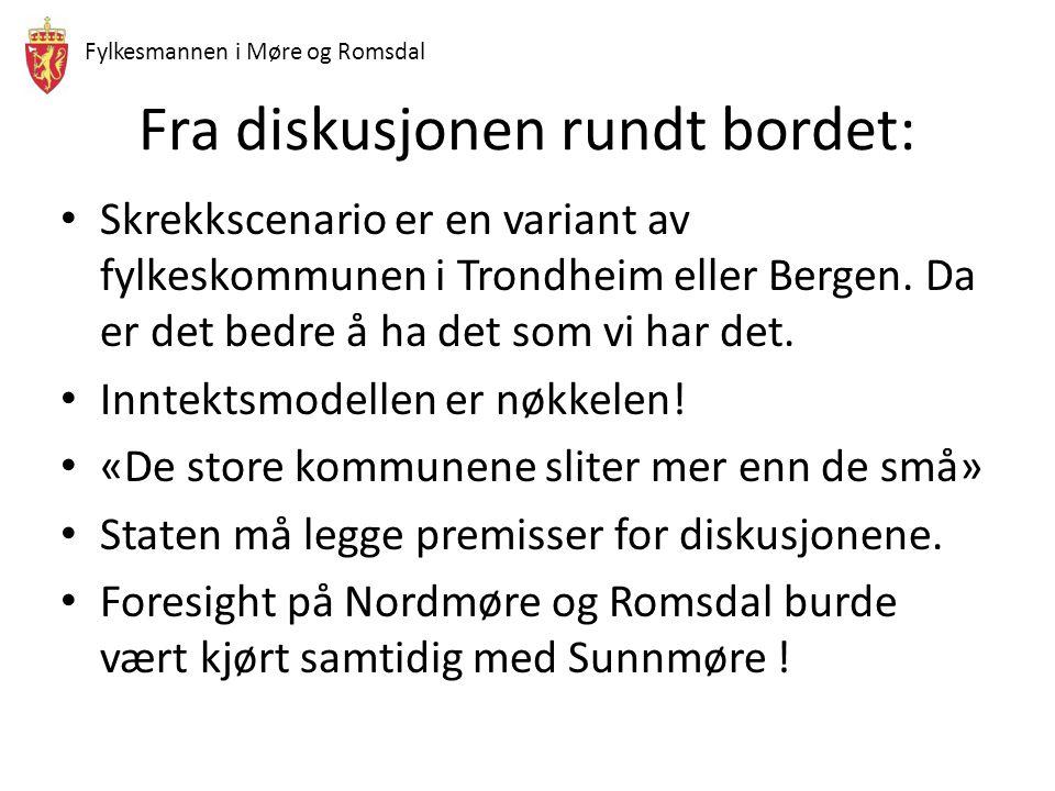 Fylkesmannen i Møre og Romsdal Fra diskusjonen rundt bordet: Skrekkscenario er en variant av fylkeskommunen i Trondheim eller Bergen. Da er det bedre