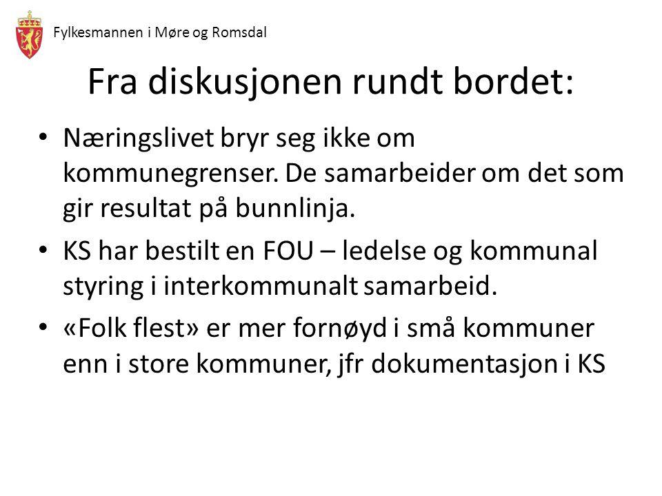 Fylkesmannen i Møre og Romsdal Fra diskusjonen rundt bordet: Næringslivet bryr seg ikke om kommunegrenser. De samarbeider om det som gir resultat på b