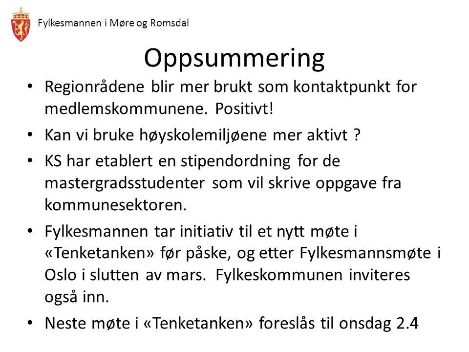 Fylkesmannen i Møre og Romsdal Oppsummering Regionrådene blir mer brukt som kontaktpunkt for medlemskommunene. Positivt! Kan vi bruke høyskolemiljøene
