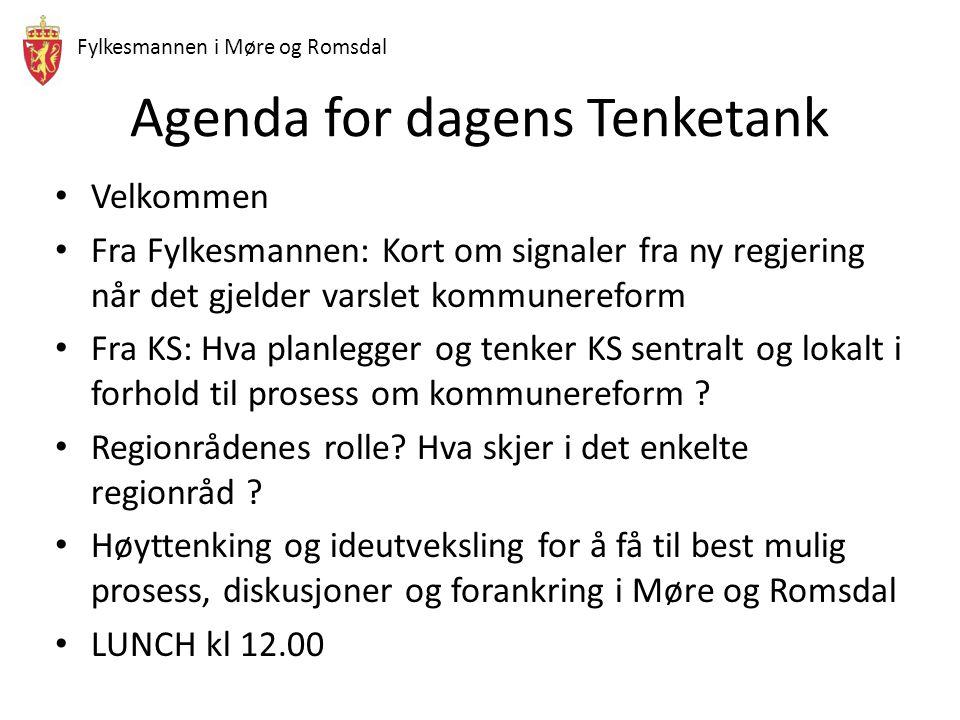 Fylkesmannen i Møre og Romsdal Agenda for dagens Tenketank Velkommen Fra Fylkesmannen: Kort om signaler fra ny regjering når det gjelder varslet kommu