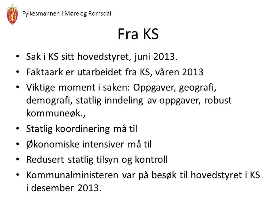Fylkesmannen i Møre og Romsdal Fra KS Sak i KS sitt hovedstyret, juni 2013. Faktaark er utarbeidet fra KS, våren 2013 Viktige moment i saken: Oppgaver