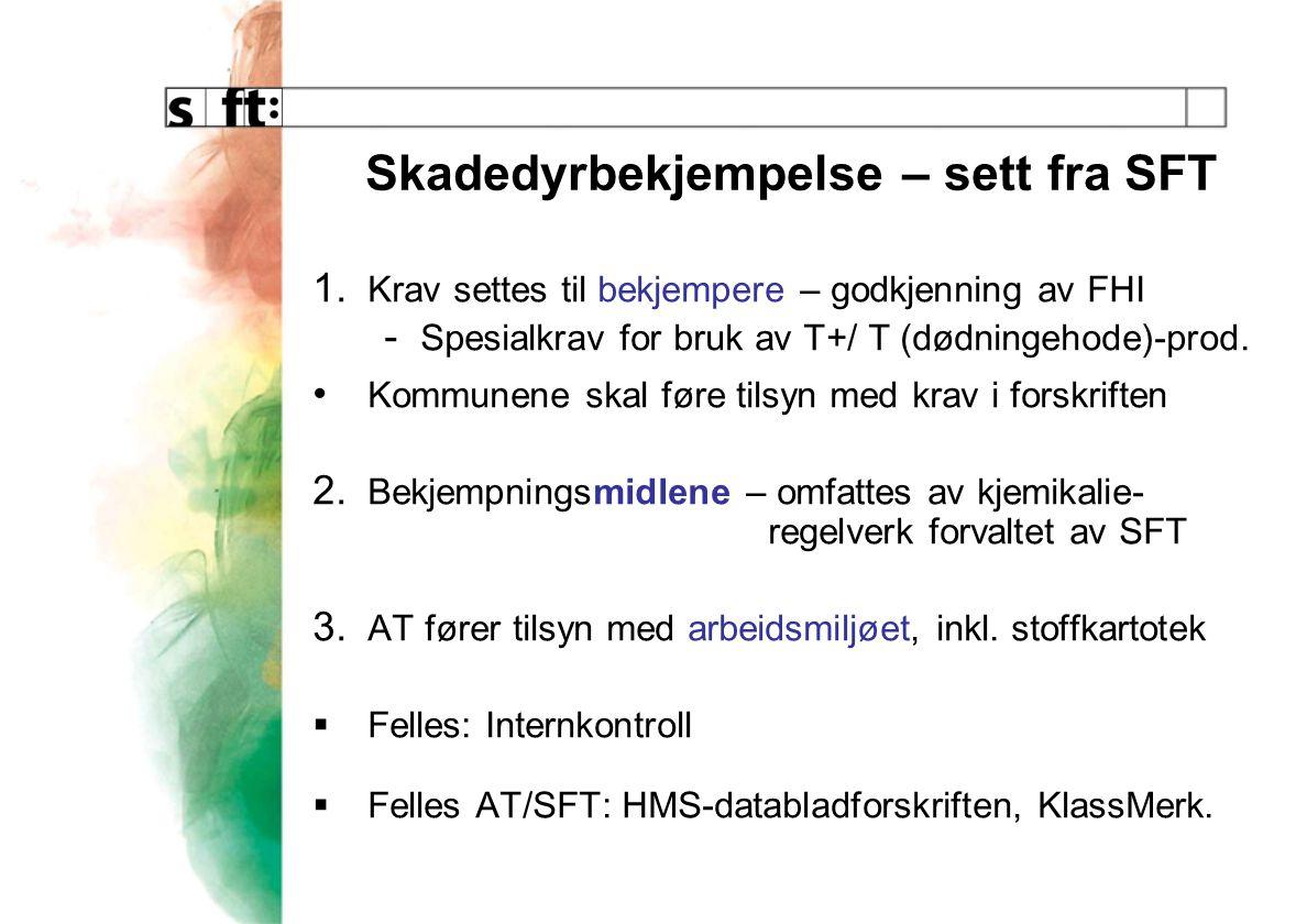 Skadedyrbekjempelse – sett fra SFT 1.