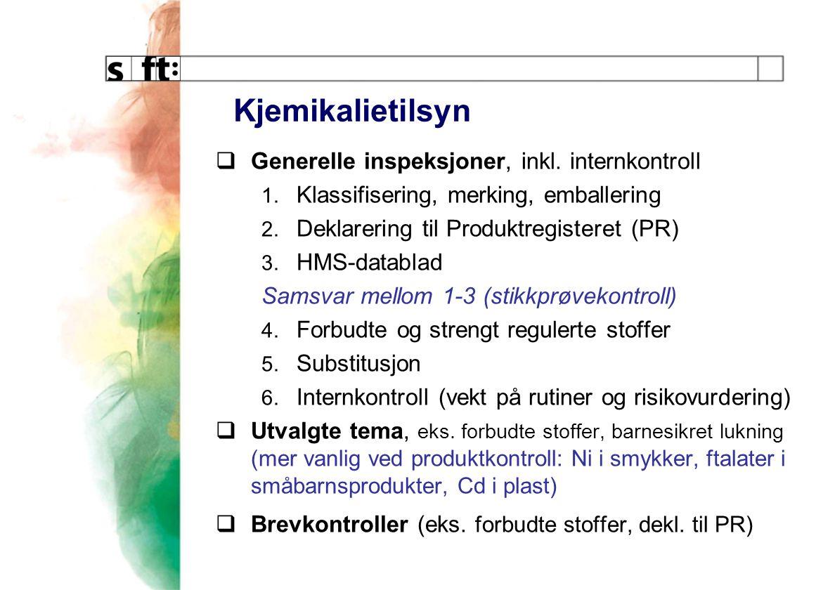 Kjemikalietilsyn  Generelle inspeksjoner, inkl. internkontroll 1.