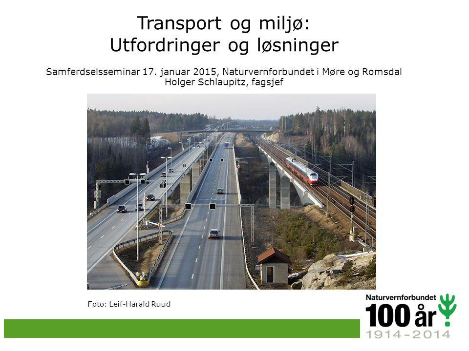 Transport og miljø: Utfordringer og løsninger Samferdselsseminar 17.