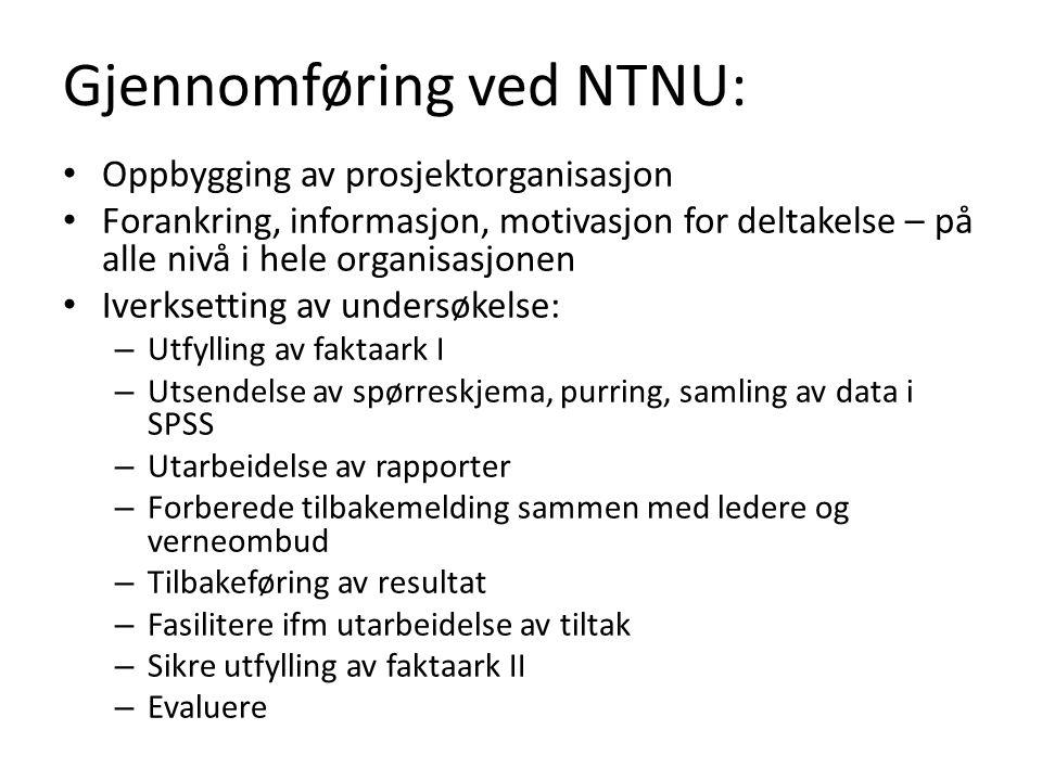 Gjennomføring ved NTNU: Oppbygging av prosjektorganisasjon Forankring, informasjon, motivasjon for deltakelse – på alle nivå i hele organisasjonen Ive