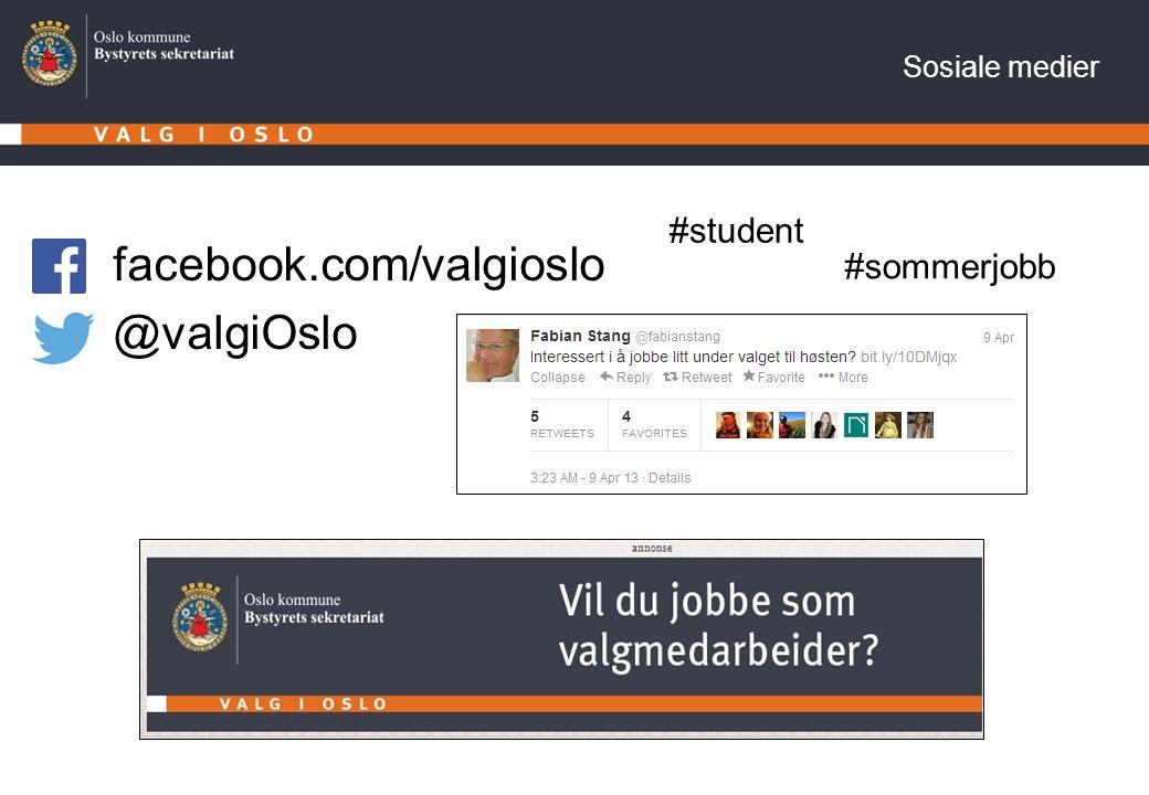 Sosiale medier facebook.com/valgioslo @valgiOslo #student #sommerjobb