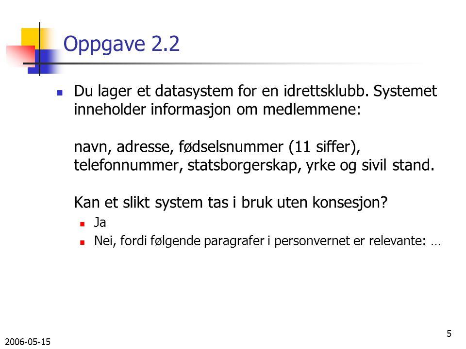 2006-05-15 26 Eksamen V05, oppgave 2 Oppgave 1 og 3 blir drøftet på gruppene denne uken