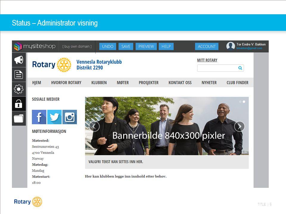 TITLE | 17 Veien videre… Rotary International NOMDA (Norsk Multidistrikts Administrasjon) Nytt Medlemsnett My Rotary Internt meldingssystem CMS